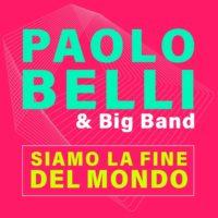 """La fine del mondo… siamo noi! Paolo Belli torna """"on air"""" con il nuovo singolo"""